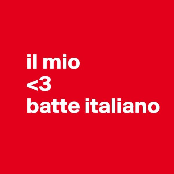 il mio     <3      batte italiano