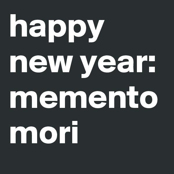 happy new year: memento mori