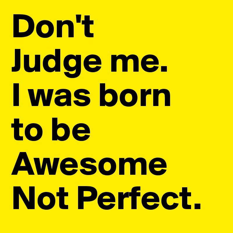 i am born