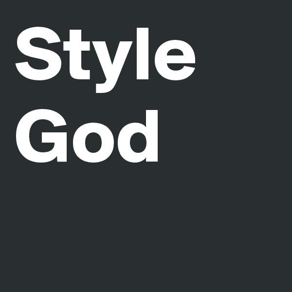 Style God