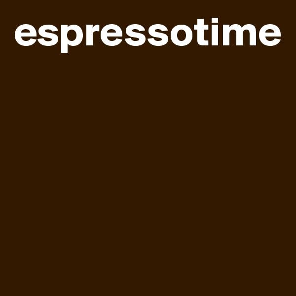 espressotime