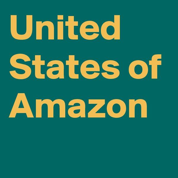 United States of Amazon