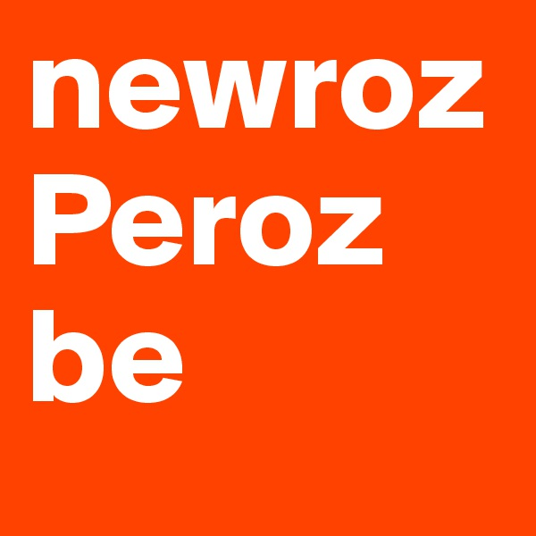 newroz Peroz be