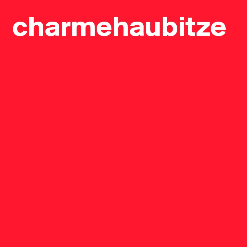 charmehaubitze