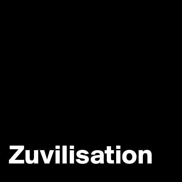 Zuvilisation