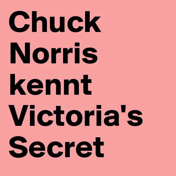 Chuck Norris kennt Victoria's Secret