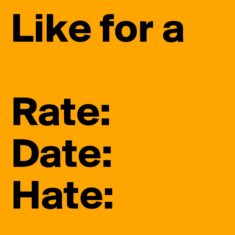 Like For A Rate Date