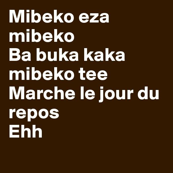 Mibeko eza mibeko Ba buka kaka mibeko tee Marche le jour du repos Ehh
