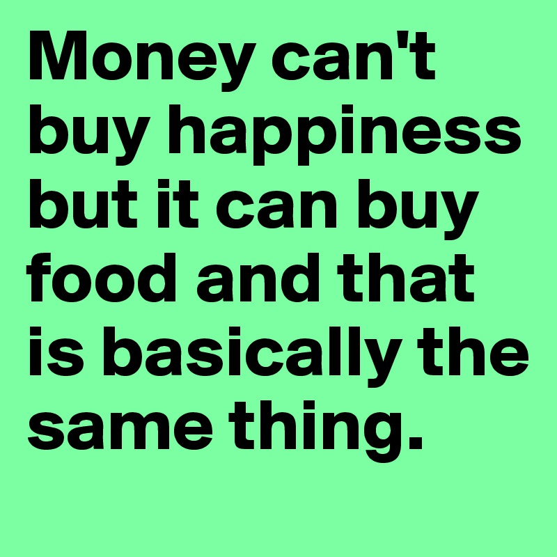 can money buy your happiness
