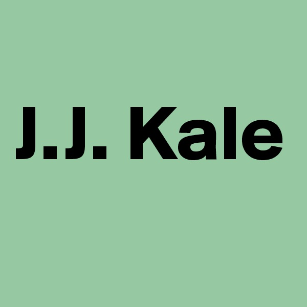 J.J. Kale