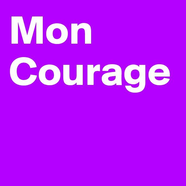 Mon Courage