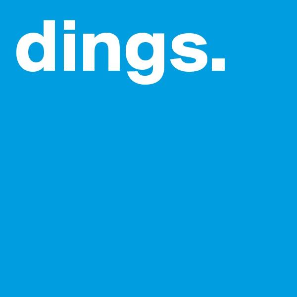 dings.