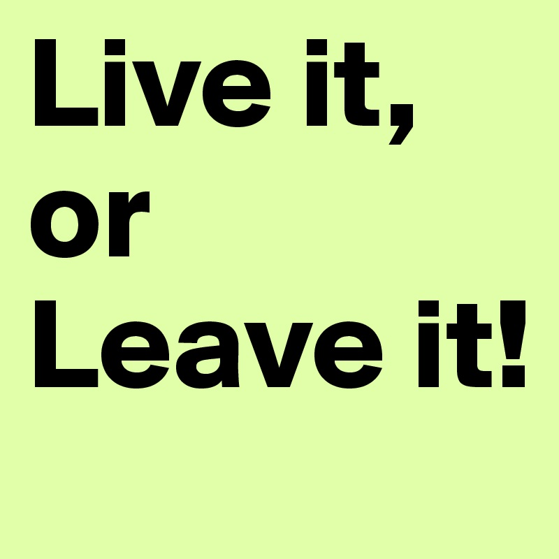 Image result for leave or live
