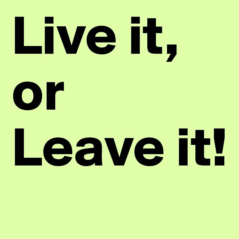 Image result for leave or live