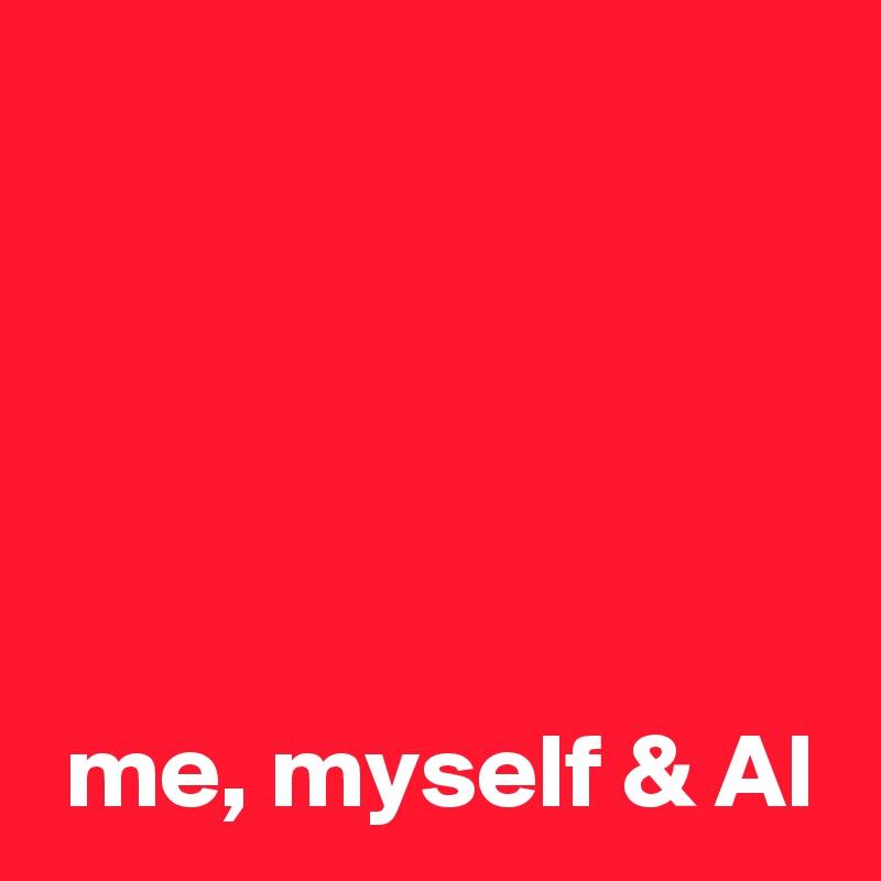 me, myself & Al