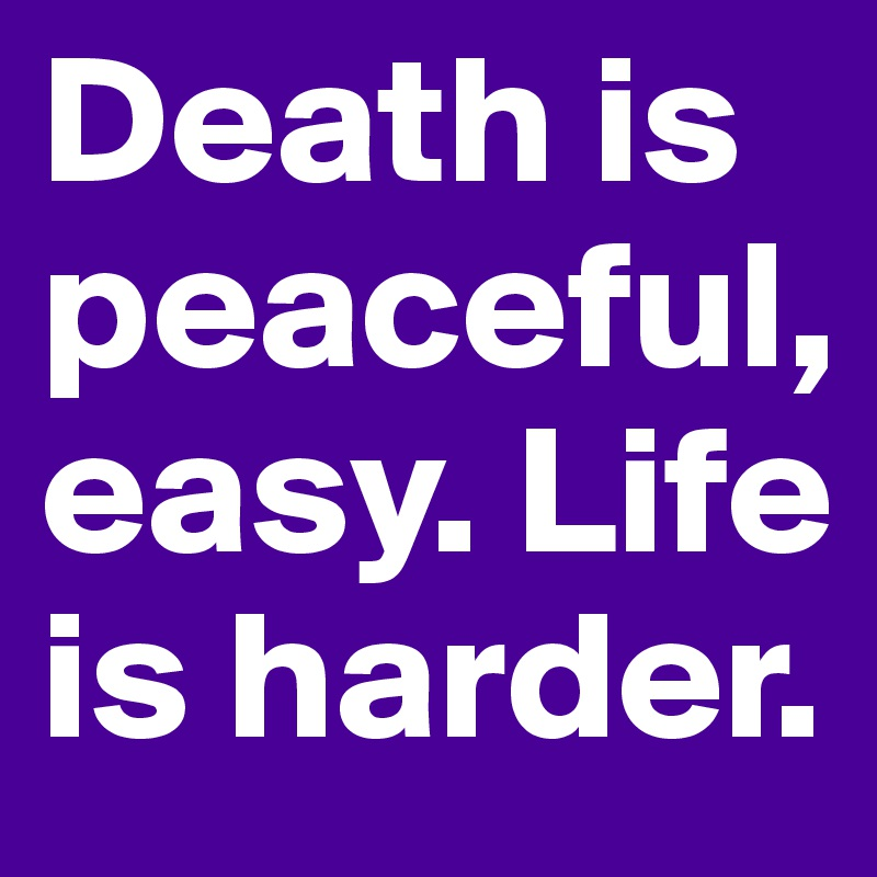 an analysis of the dimmesdales humble mortality life is hard The feasibility and effect of deprescribing in older adults on mortality and health: a systematic review and meta-analysis br j clin pharmacol  201682(3):583-623 6.