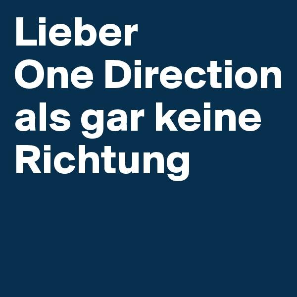 Lieber  One Direction  als gar keine Richtung