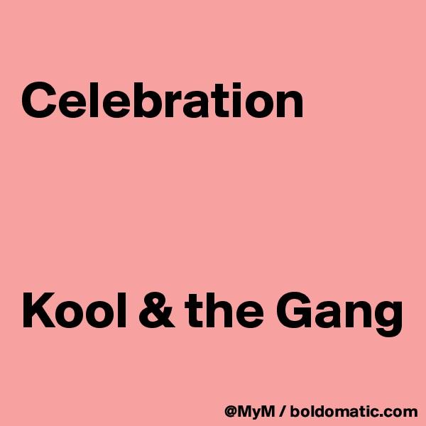 Celebration    Kool & the Gang
