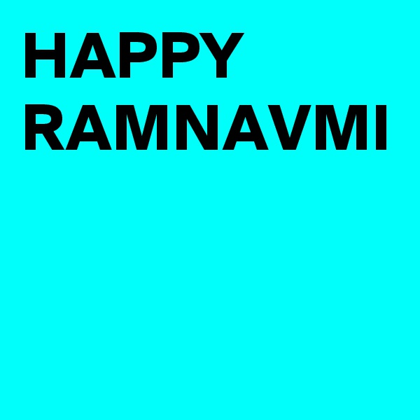 HAPPY RAMNAVMI
