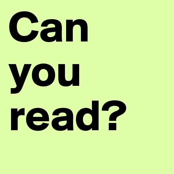 Can you read?