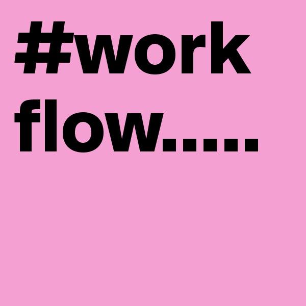 #workflow.....