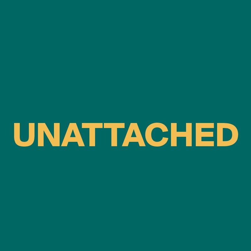UNATTACHED