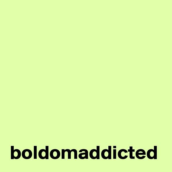 boldomaddicted