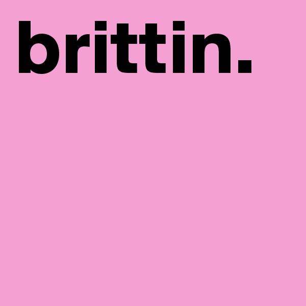 brittin.
