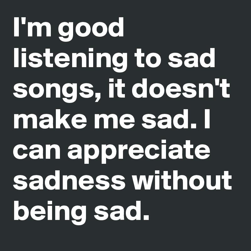 good sad songs