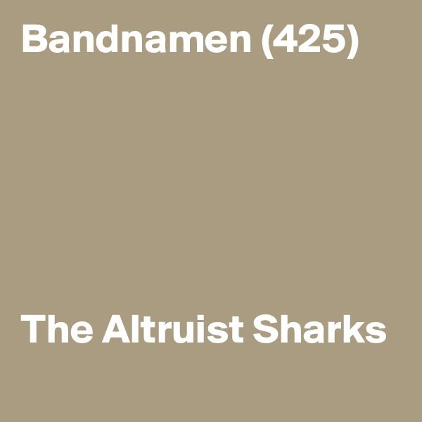 Bandnamen (425)       The Altruist Sharks