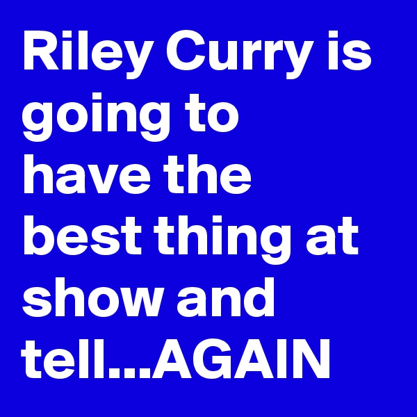 Riley Curry is going to have the best thing at show and tell...AGAIN