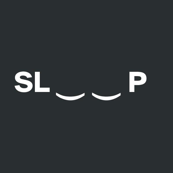 SL  ?     ?    P