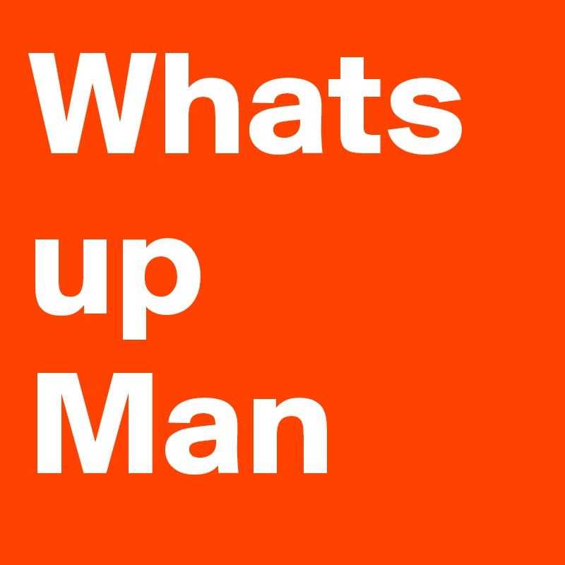 Картинки по запросу What's Up man