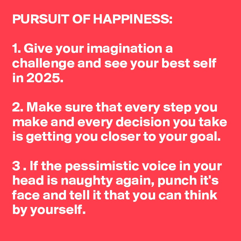 making decision after decision in pursuit of happiness