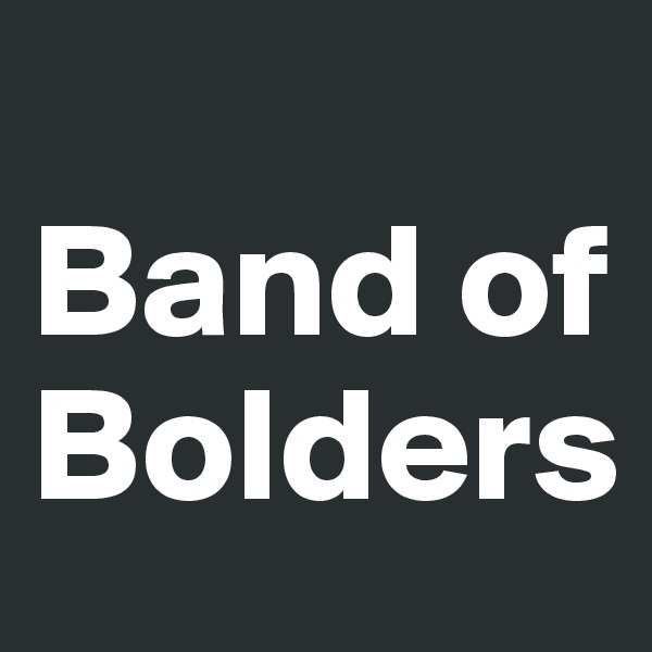 Band of Bolders