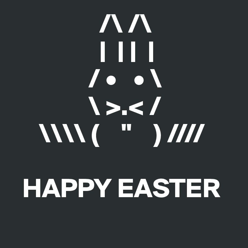 """/\ /\                 