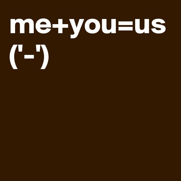 me+you=us ('-')