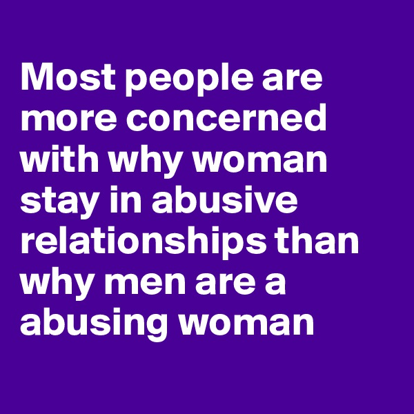 Domestic violence: why women stay with abusive partners
