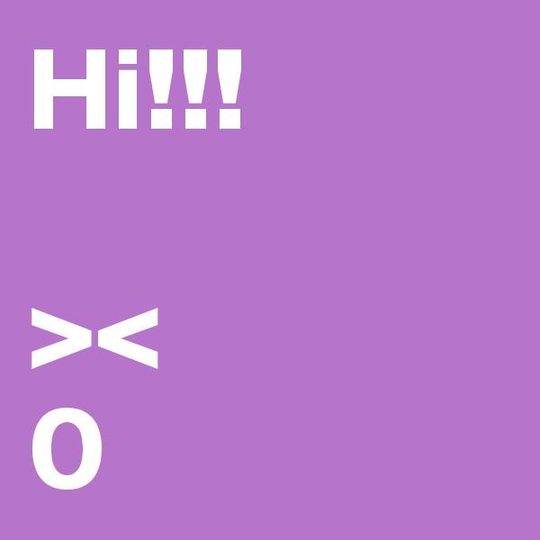 Hi!!!  >< 0