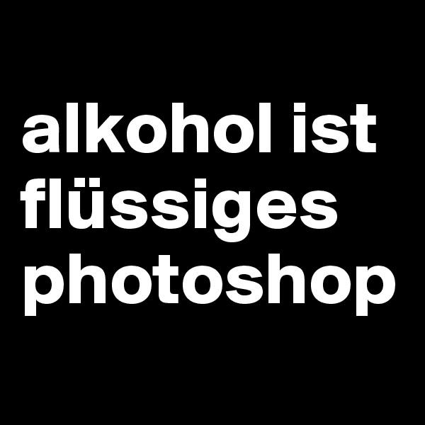 alkohol ist flüssiges photoshop