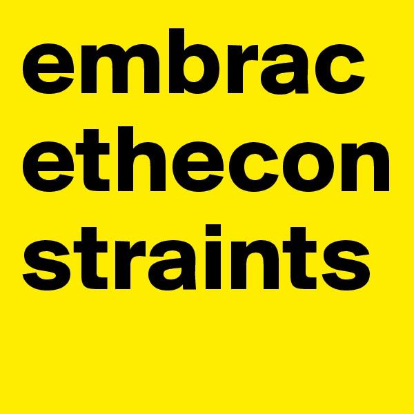 embracetheconstraints