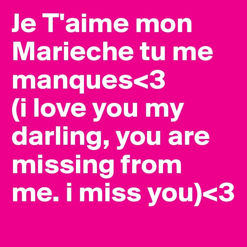 Je Taime Mon Marieche Tu Me Manques3 I Love You My