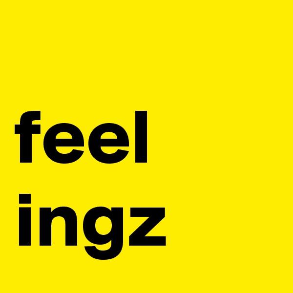 feel ingz