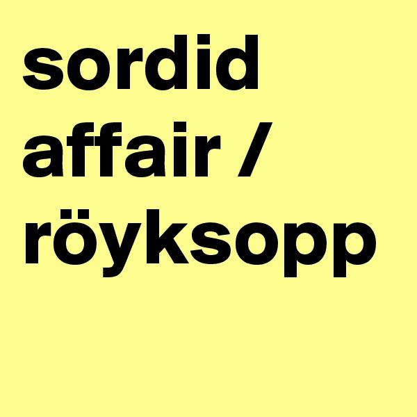 sordid affair / röyksopp