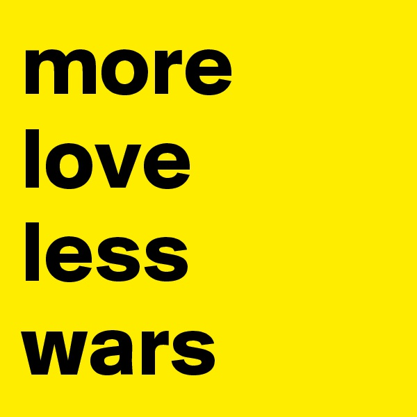 more love less wars