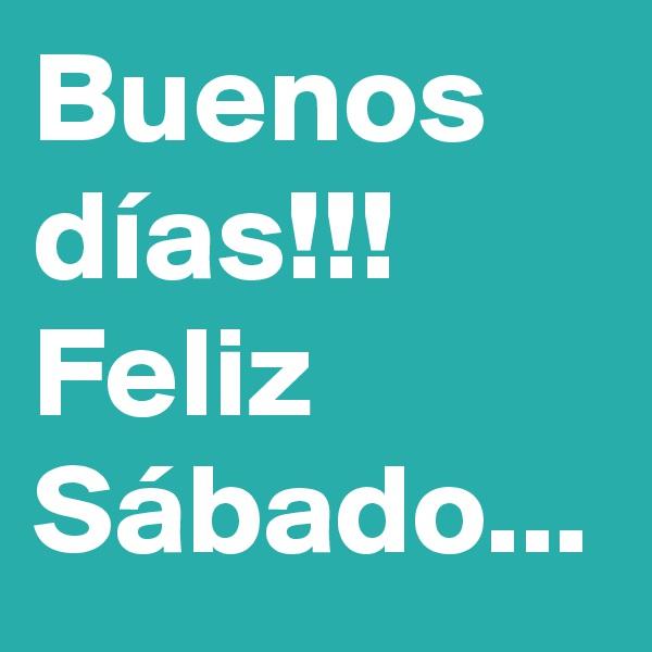 Buenos días!!! Feliz Sábado...