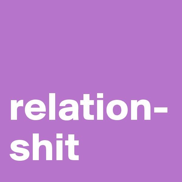 relation-shit