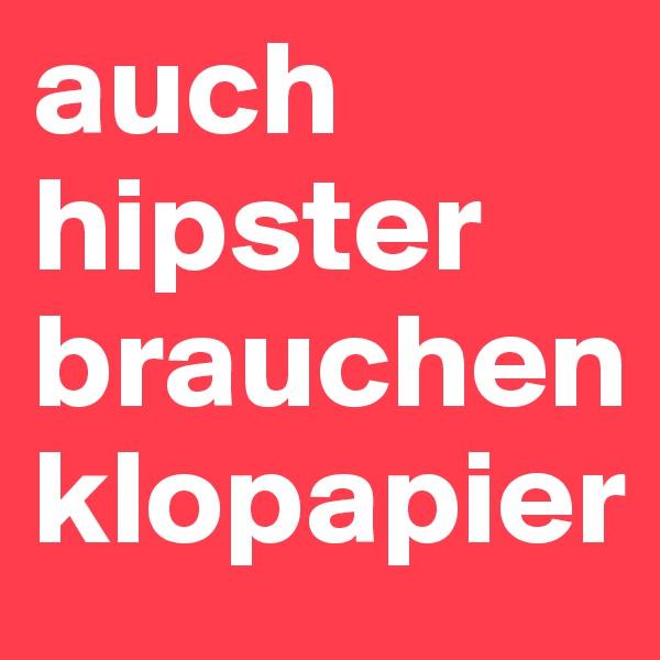 auch hipster brauchen klopapier