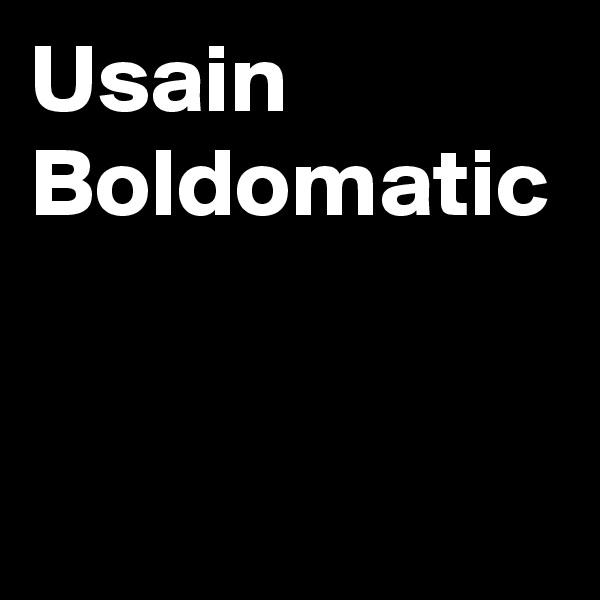 Usain Boldomatic