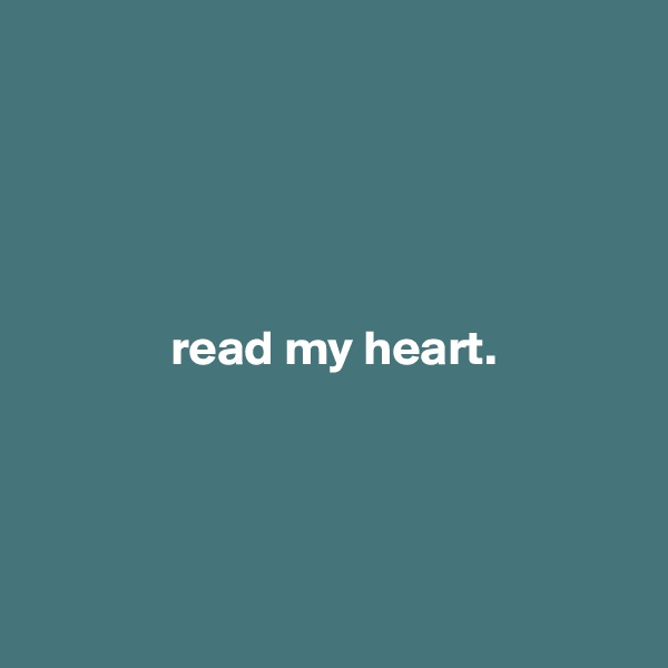 read my heart.